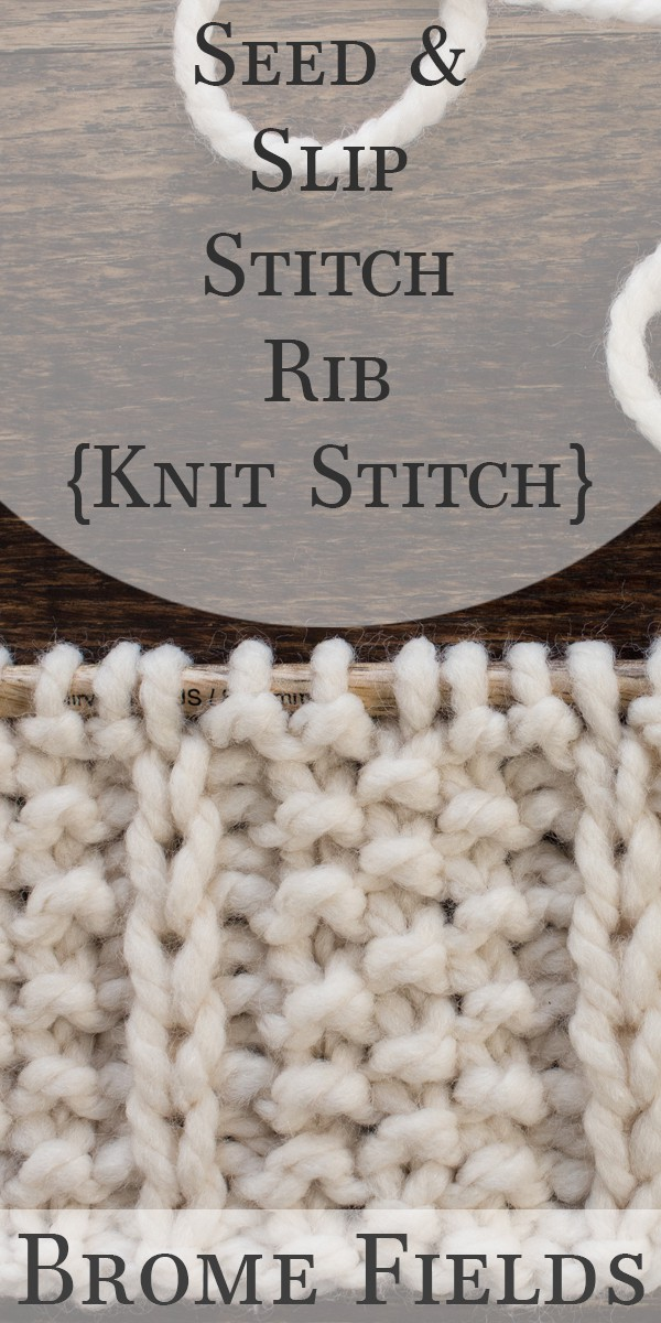 Seed & Slip Stitch Rib Knit Stitch Video by Brome Fields
