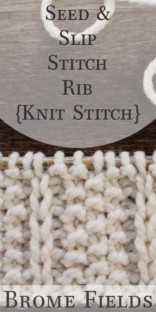 Knitting Ribbing Odd Number Stitches : Seed slip stitch rib knit brome fields