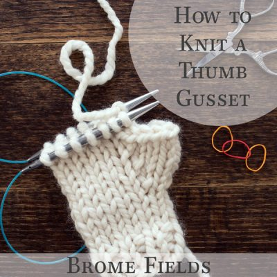 How to add a Thumb Gusset While Knitting Video