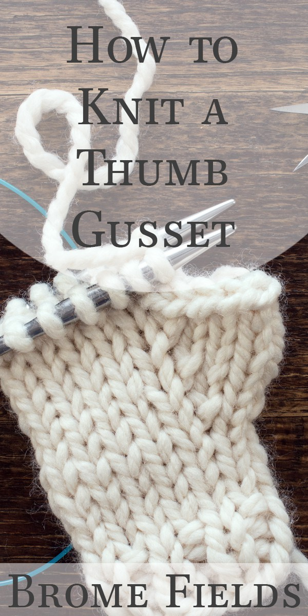 How to Add a Thumb Gusset to Your Fingerless Gloves While Knitting Video by Brome Fields