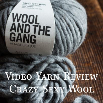 Video Yarn Review: Crazy Sexy Wool by Wool and the Gang