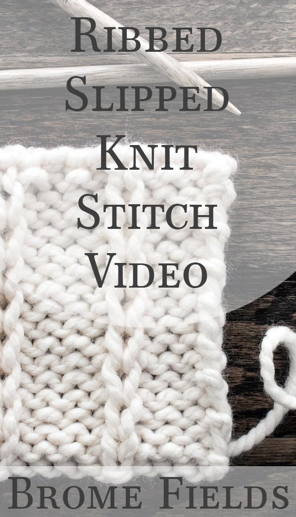 Ribbed Slipped Knit Stitch Tutorial Video