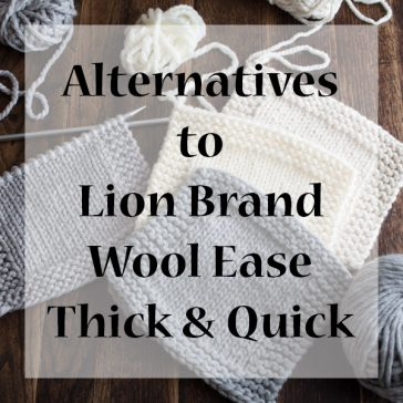 Alternatives to Lion Brand Wool Ease Thick & Quick