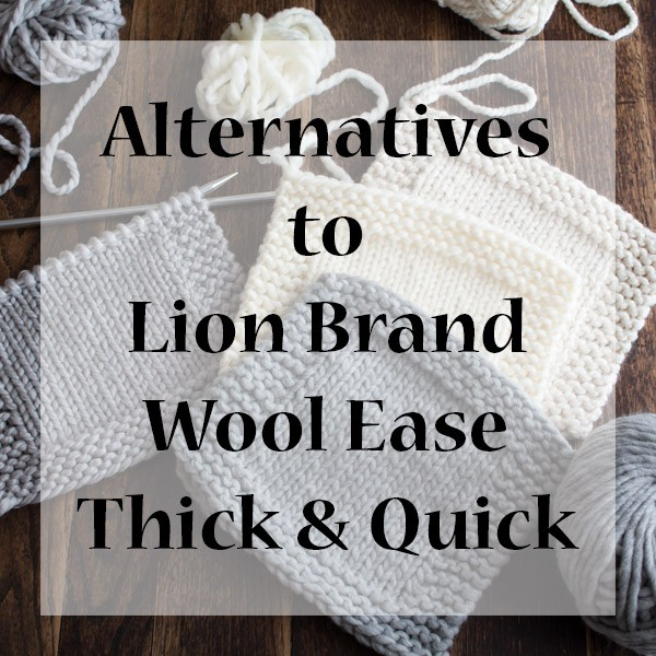 alternative super bulky yarns to lion brand wool ease thick quick