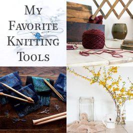My Favorite Knitting Tools