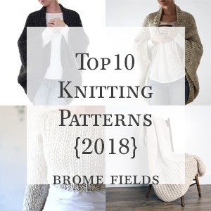 Top 10 Most Popular Knitting Patterns for 2018