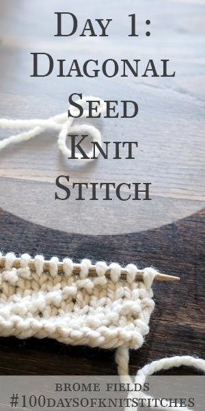 Day 1 : Diagonal Seed Knit Stitch : #100daysofknitstitches by Brome Fields