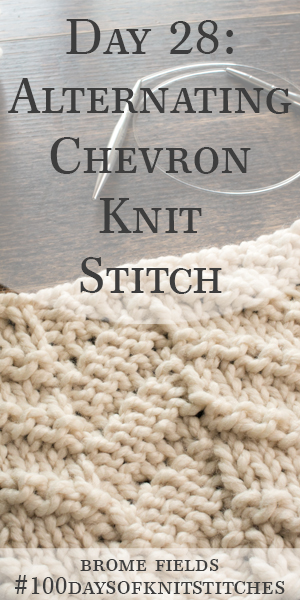 Day 28 : Alternating Chevron Knit Stitch : #100daysofknitstitches
