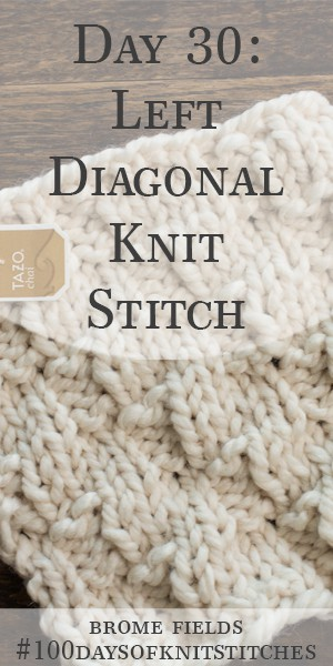 Day 30 : Left Diagonal Knit Stitch : #100daysofknitstitches