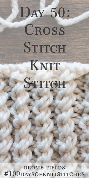Day 50 : Cross Stitch Rib Knit Stitch : #100daysofknitstitches