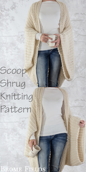 LOVELINESS : Scoop Shrug Knitting Pattern by Brome Fields