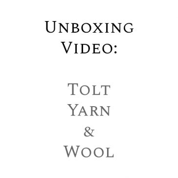 Unboxing Video : Tolt Yarn & Wool