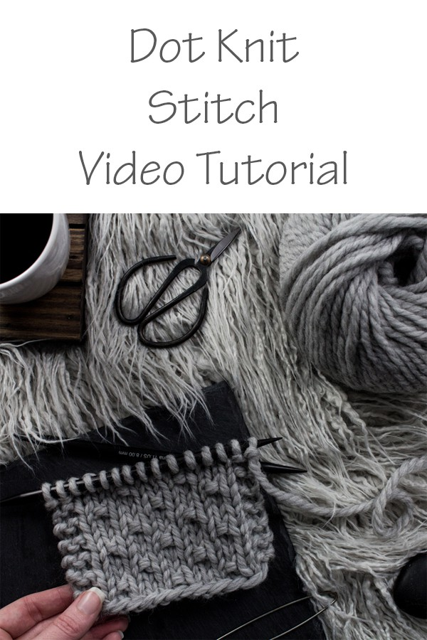 Dot Knit Stitch Tutorial Video - Beginner Stitch - Brome Fields