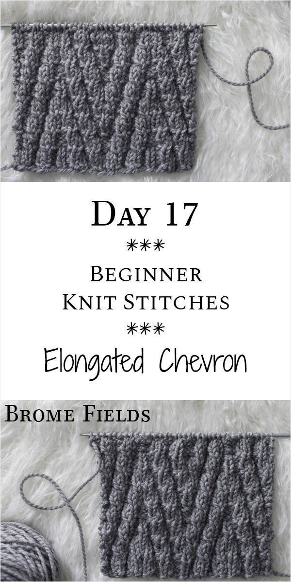Elongated Chevron Knit Stitch : Day 17 of the 21 Days of Beginner Knit Stitches : Brome Fields