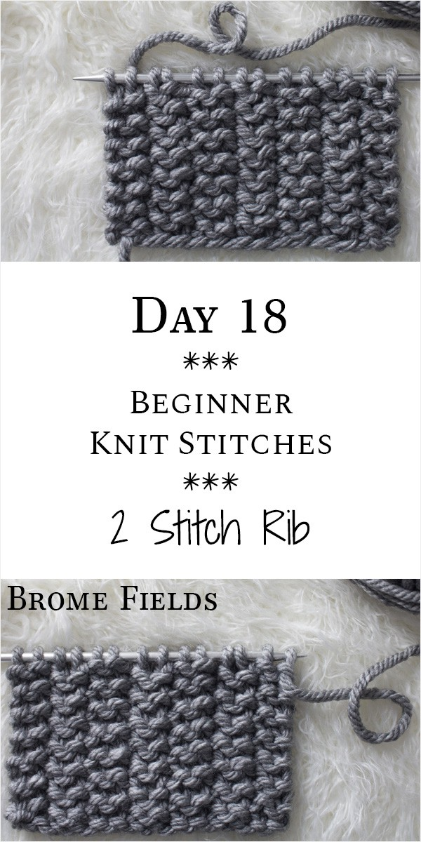 2 Stitch Rib Knit Stitch : Day 18 of the 21 Days of Beginner Knit Stitches : Brome Fields