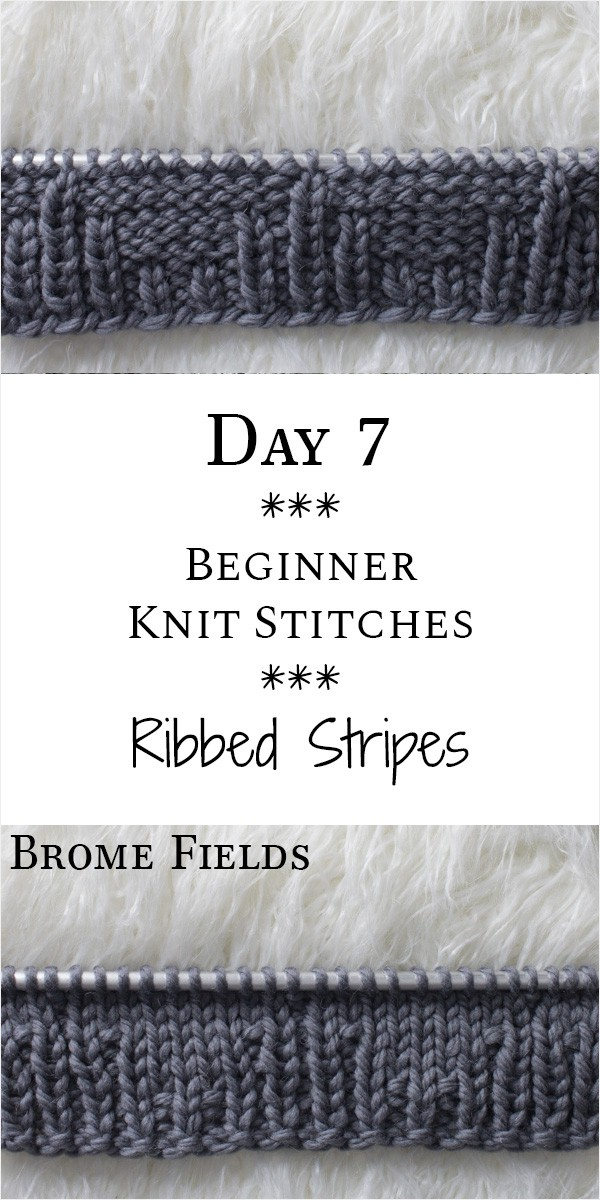 Ribbed Stripes Knit Stitch : Day 7 of the 21 Days of Beginner Knit Stitches : Brome Fields