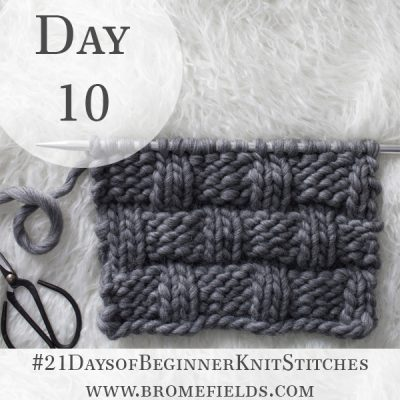 Large Basket Weave Knit Stitch : Day 10 of the 21 Days of Beginner Knit Stitches : Brome Fields : #21daysofbeginnerknitstitches