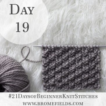 Box Knit Stitch : Day 19 of the 21 Days of Beginner Knit Stitches : Brome Fields : #21daysofbeginnerknitstitches