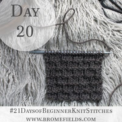 Basketweave Knit Stitch : Day 20 of the 21 Days of Beginner Knit Stitches : Brome Fields : #21daysofbeginnerknitstitches