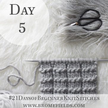 Knit 'n Purl Ridge Knit Stitch : Day 5 of the 21 Days of Beginner Knit Stitches : Brome Fields : #21daysofbeginnerknitstitches