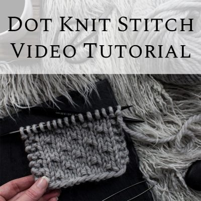 Dot Knit Stitch Tutorial Video - Beginner Stitch