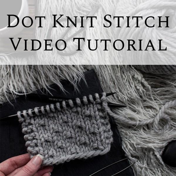 Dot Knit Stitch Tutorial Video - Beginner Stitch