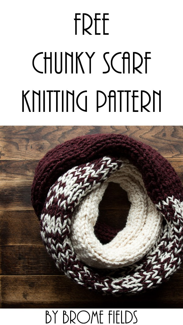 FREE Chunky Scarf Knitting Pattern : Beginner Knitting Pattern : Brome Fields
