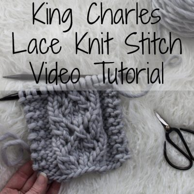 King Charles Lace Knit Stitch Video - Advanced Beginner Stitch - Brome Fields
