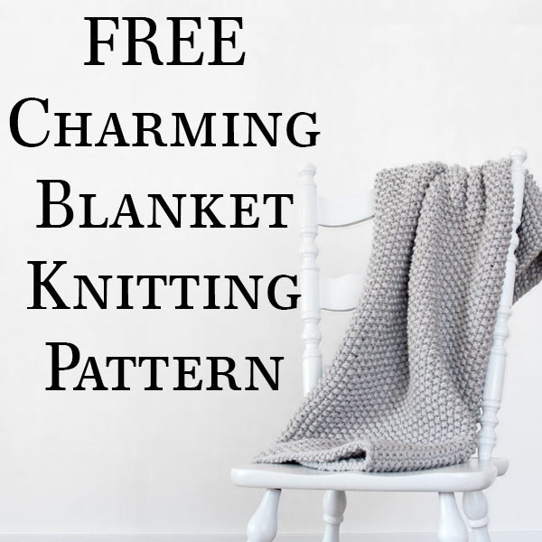 FREE Seed Stitch Blanket Knitting Pattern : Charming by Brome Fields