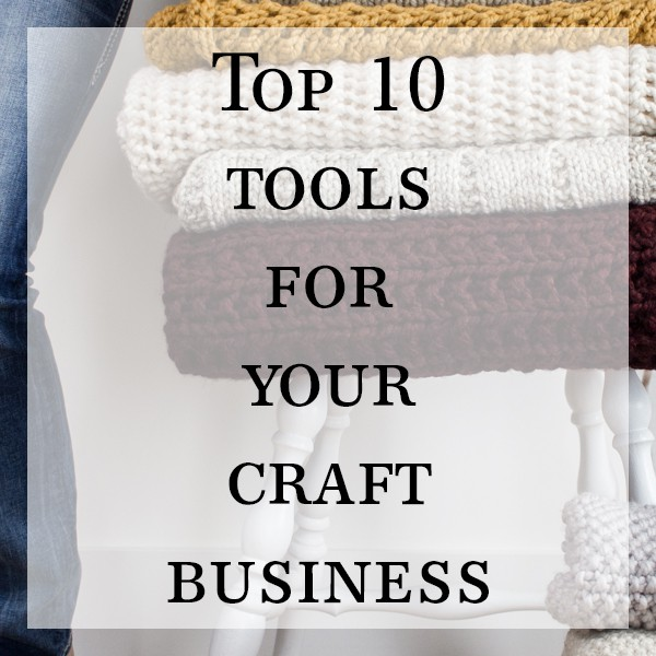 Top 10 Tools For Your Online Craft Business