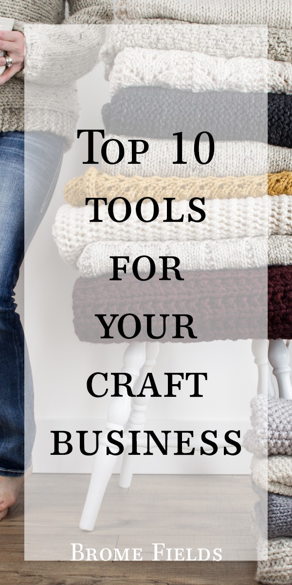 Top 10 Tools For Your Craft Business by Brome Fields by Brome Fields