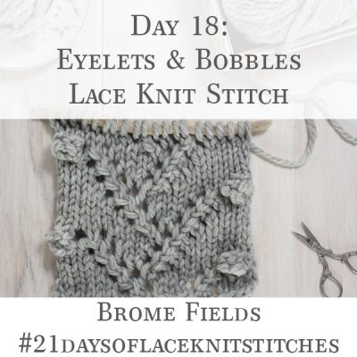 Swatch of the Eyelets & Bobbles Lace Knit Stitch