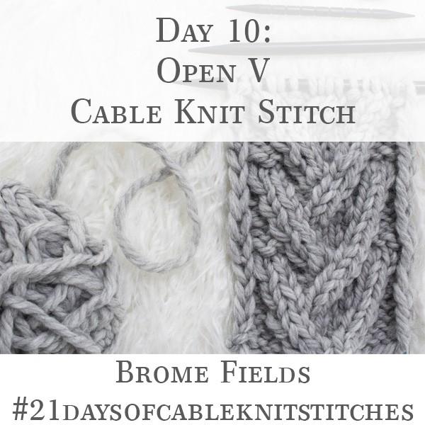 Day 10 : Open V-Stitch Cable Knit Stitch : #21daysofcableknitstitches