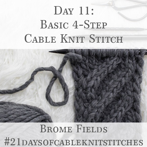 Day 11 : Basic 4-Step Cable Knit Stitch : #21daysofcableknitstitches