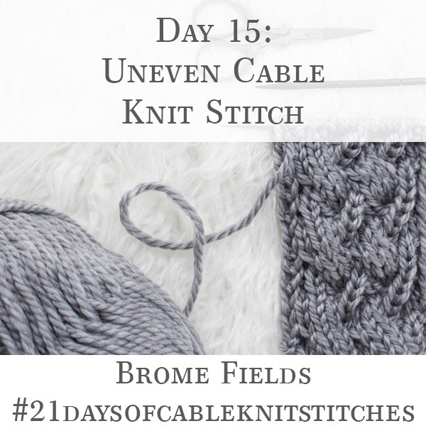 Day 15 : Uneven Cable Weave Knit Stitch : #21daysofcableknitstitches