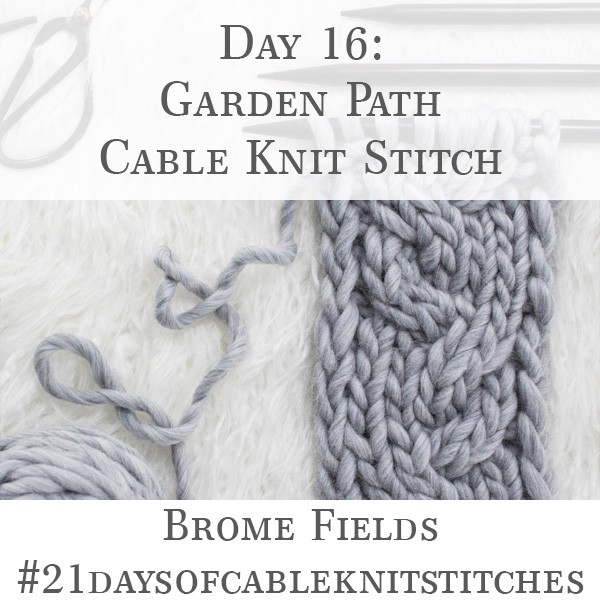 Day 16 : Garden Path Cable Knit Stitch : #21daysofcableknitstitches