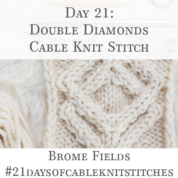 Day 21 : Double Diamonds Cable Knit Stitch : #21daysofcableknitstitches